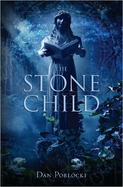 Stone Child by Dan Poblocki